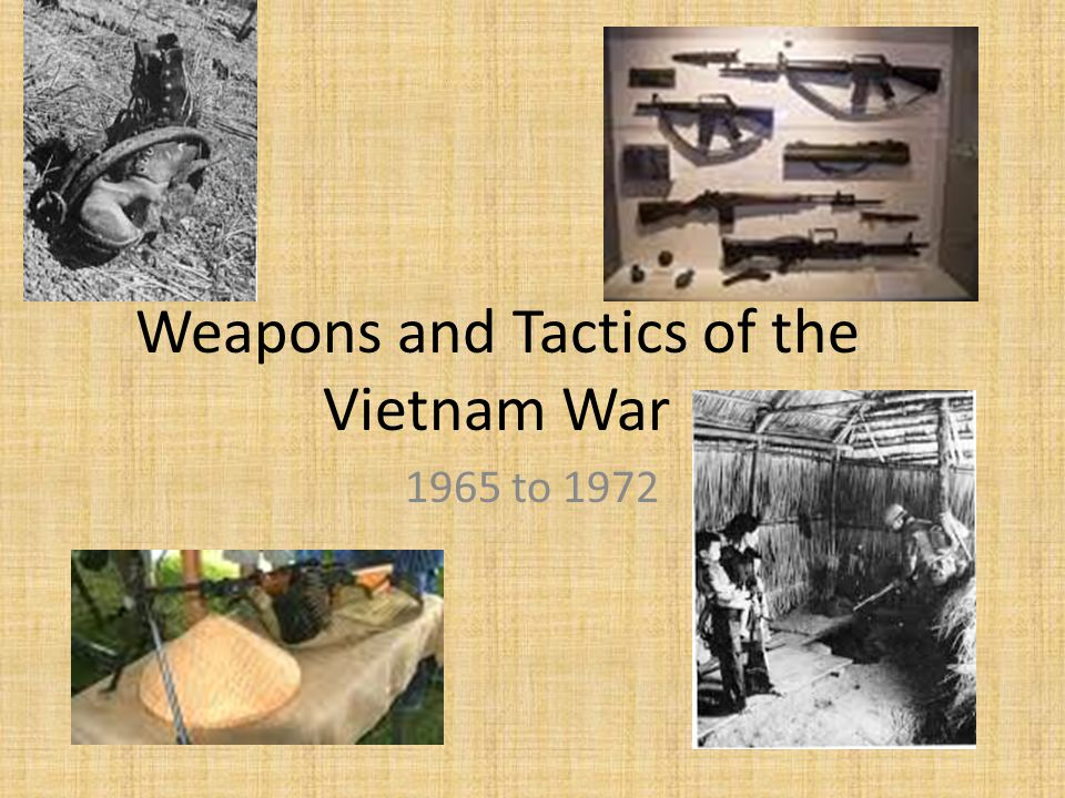 Weapons and Tactics of the Vietnam War 1965 to 1972