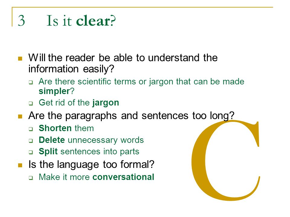 C 3Is it clear. Will the reader be able to understand the information easily.