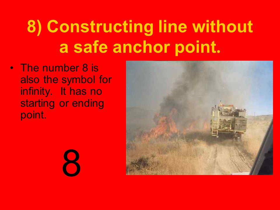 8) Constructing line without a safe anchor point.The number 8 is also the symbol for infinity.