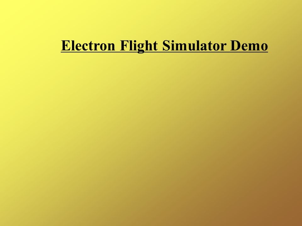 Electron Flight Simulator Demo