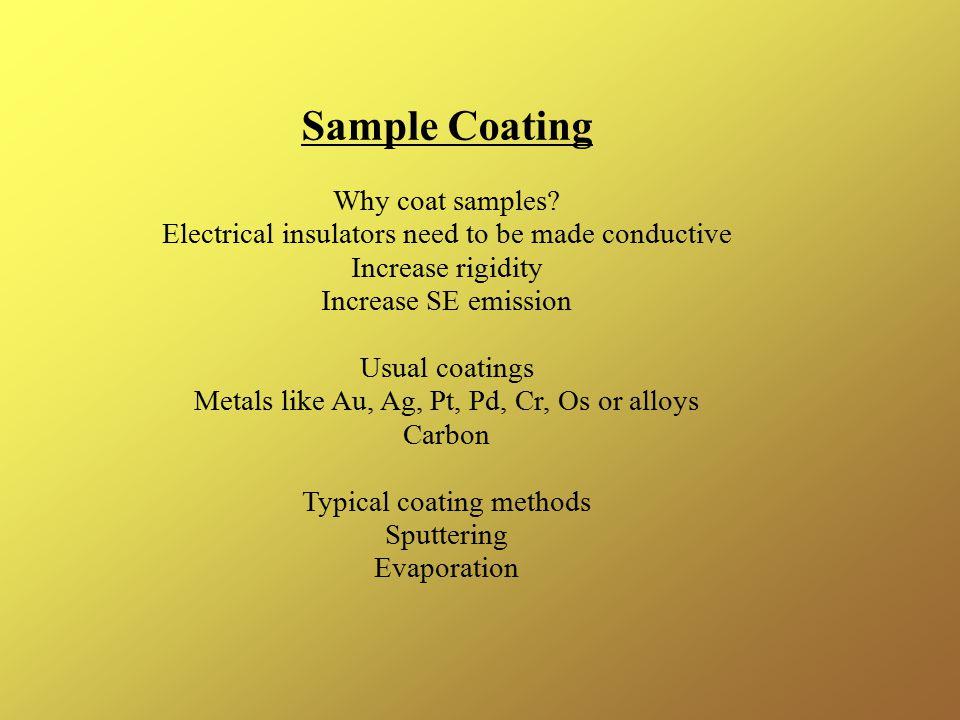 Sample Coating Why coat samples.