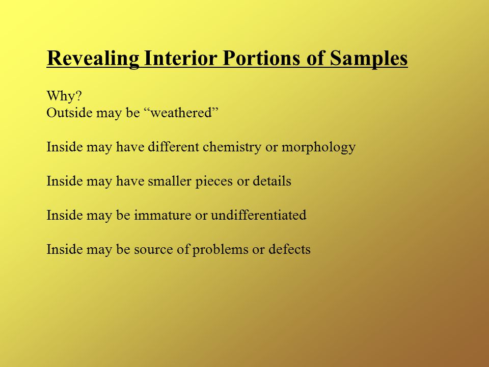 Revealing Interior Portions of Samples Why.