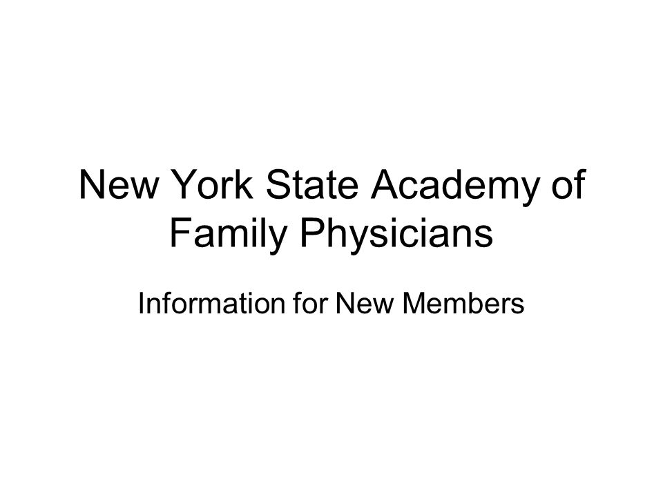 New York State Academy of Family Physicians Information for New Members