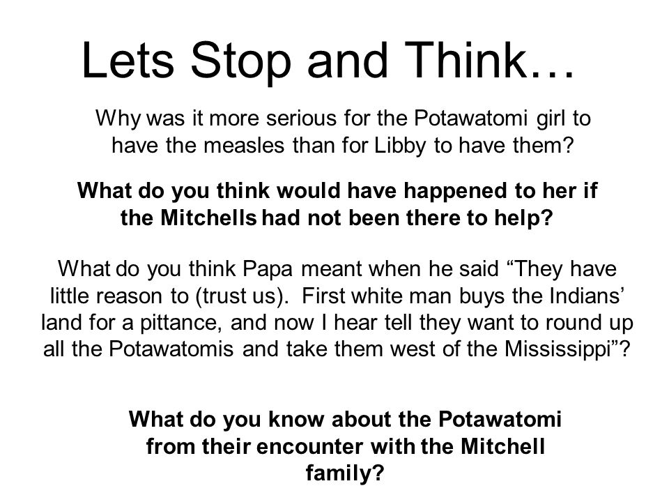 Lets Stop and Think… What do you know about the Potawatomi from their encounter with the Mitchell family.