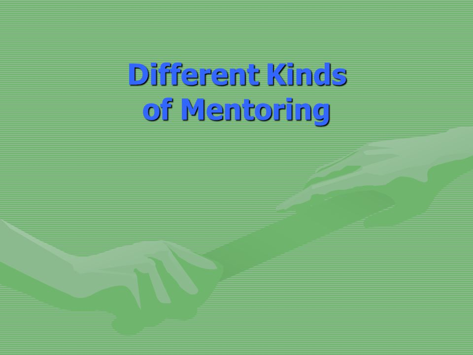 Different Kinds of Mentoring