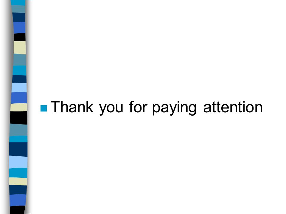 n Thank you for paying attention