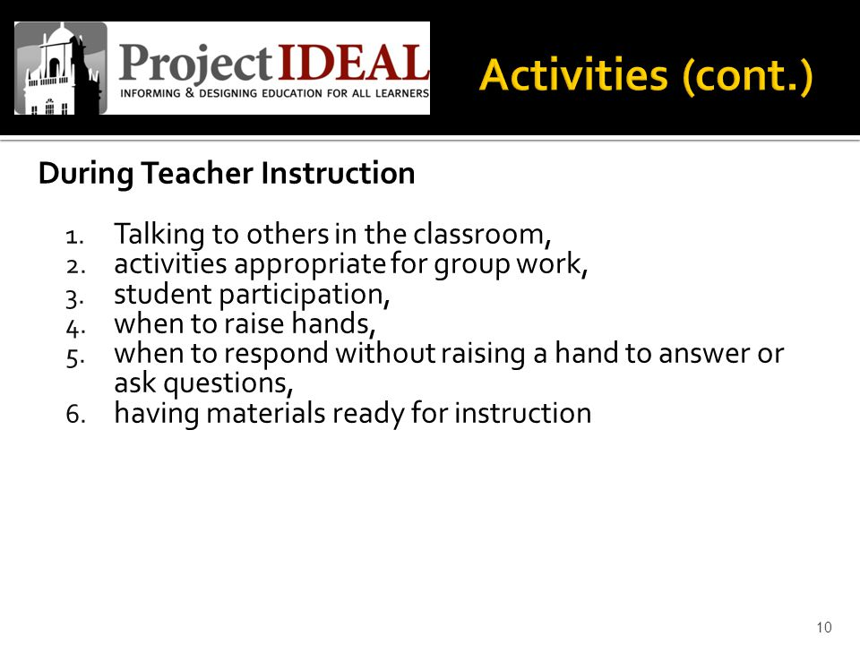 During Teacher Instruction 1. Talking to others in the classroom, 2. activities appropriate for group work, 3. student participation, 4. when to raise