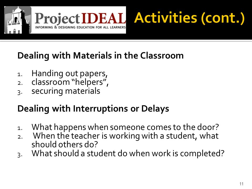 "Dealing with Materials in the Classroom 1. Handing out papers, 2. classroom ""helpers"", 3. securing materials Dealing with Interruptions or Delays 1. W"