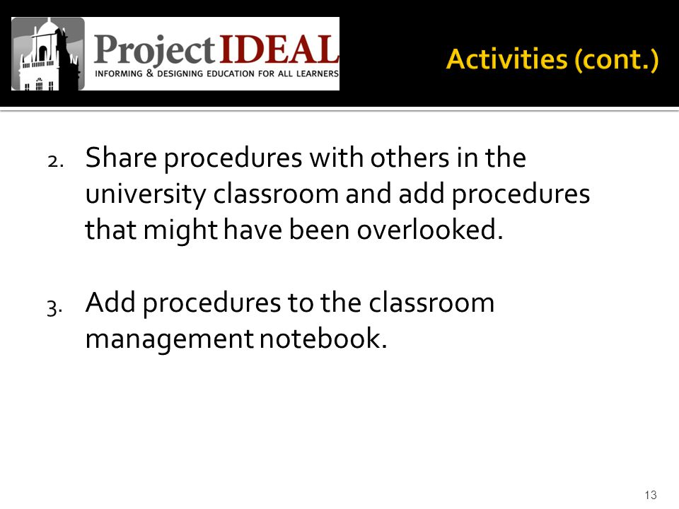 2. Share procedures with others in the university classroom and add procedures that might have been overlooked. 3. Add procedures to the classroom man