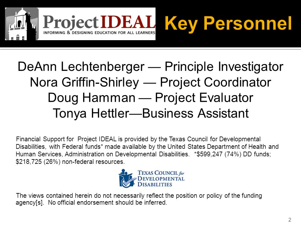 DeAnn Lechtenberger — Principle Investigator Nora Griffin-Shirley — Project Coordinator Doug Hamman — Project Evaluator Tonya Hettler—Business Assista