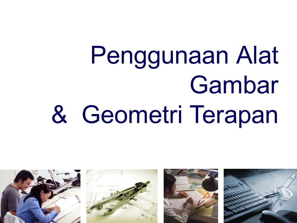 Penggunaan Alat Gambar & Geometri Terapan