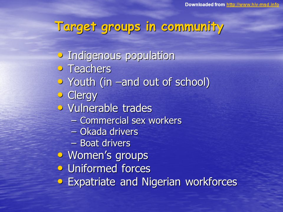 Downloaded from http://www.hiv-msd.infohttp://www.hiv-msd.info Indigenous population Indigenous population Teachers Teachers Youth (in –and out of sch