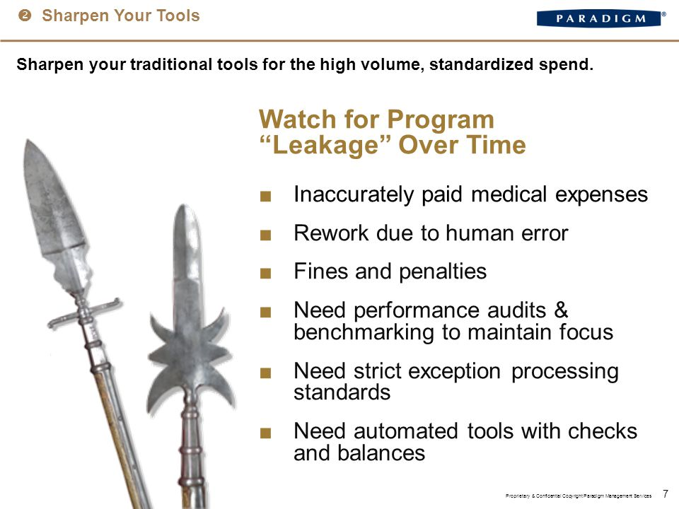  Sharpen Your Tools 7 Sharpen your traditional tools for the high volume, standardized spend.