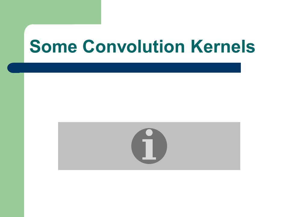 Some Convolution Kernels