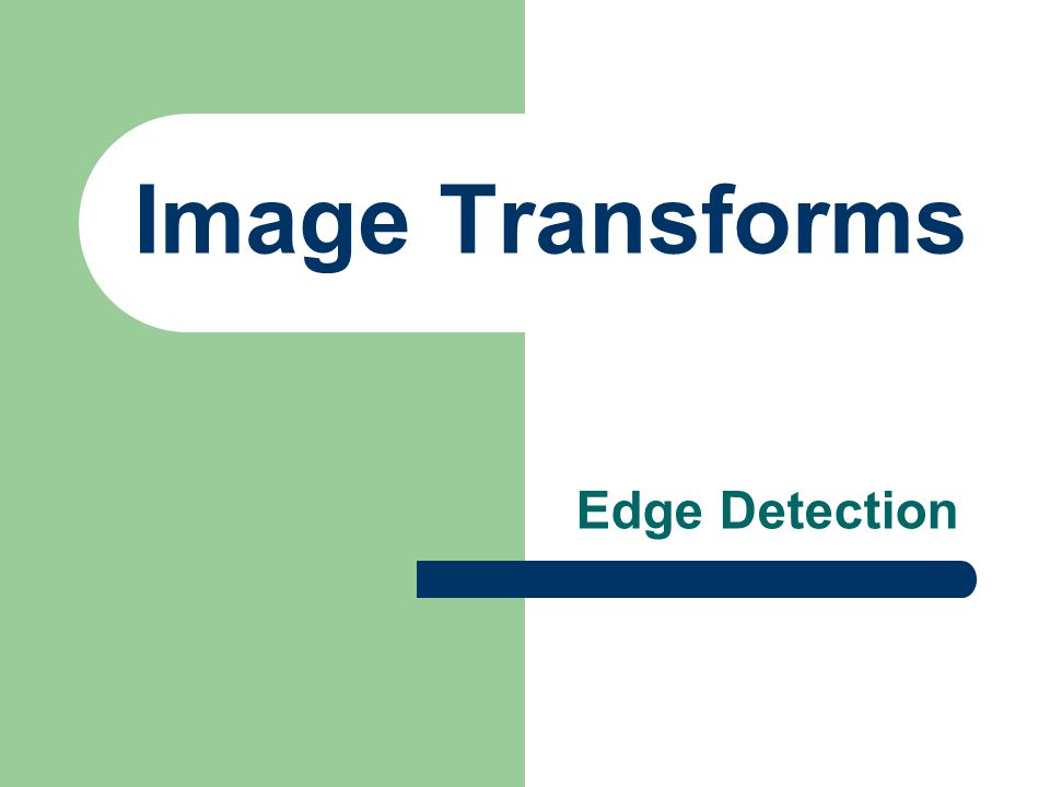 Image Transforms Edge Detection