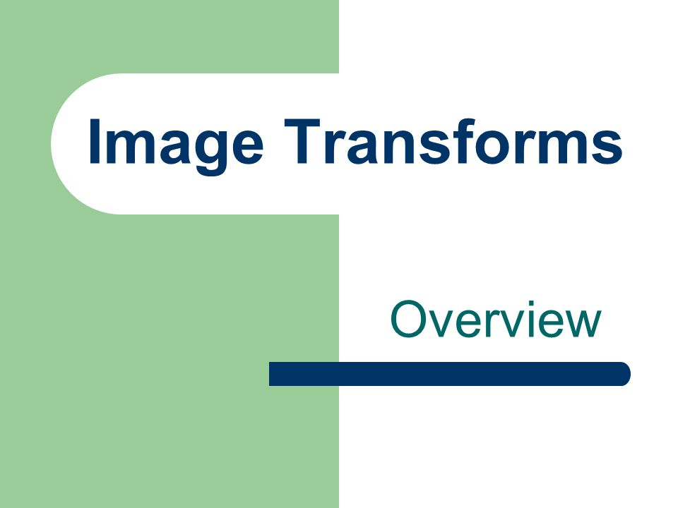 Image Transforms Overview
