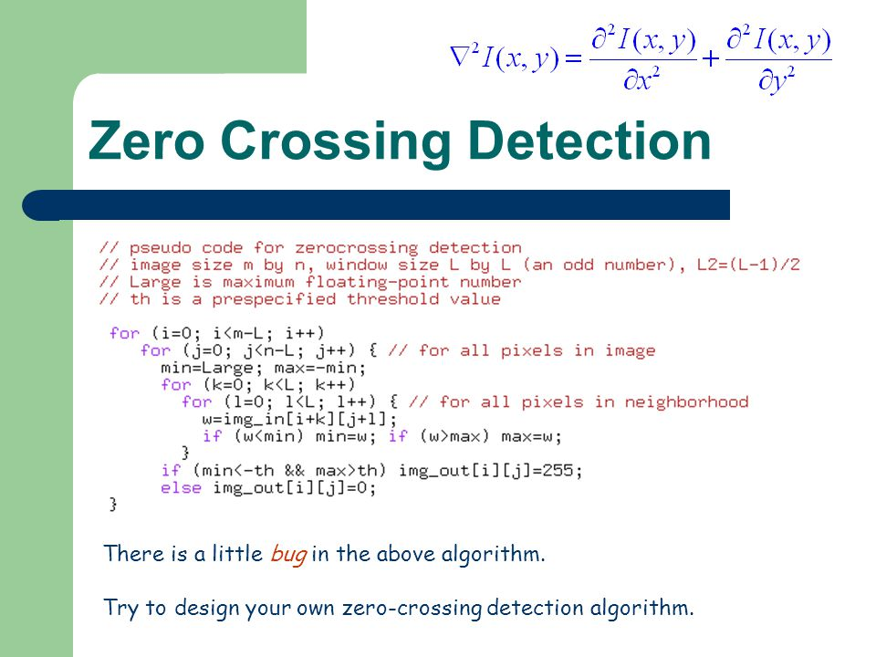 Zero Crossing Detection There is a little bug in the above algorithm.