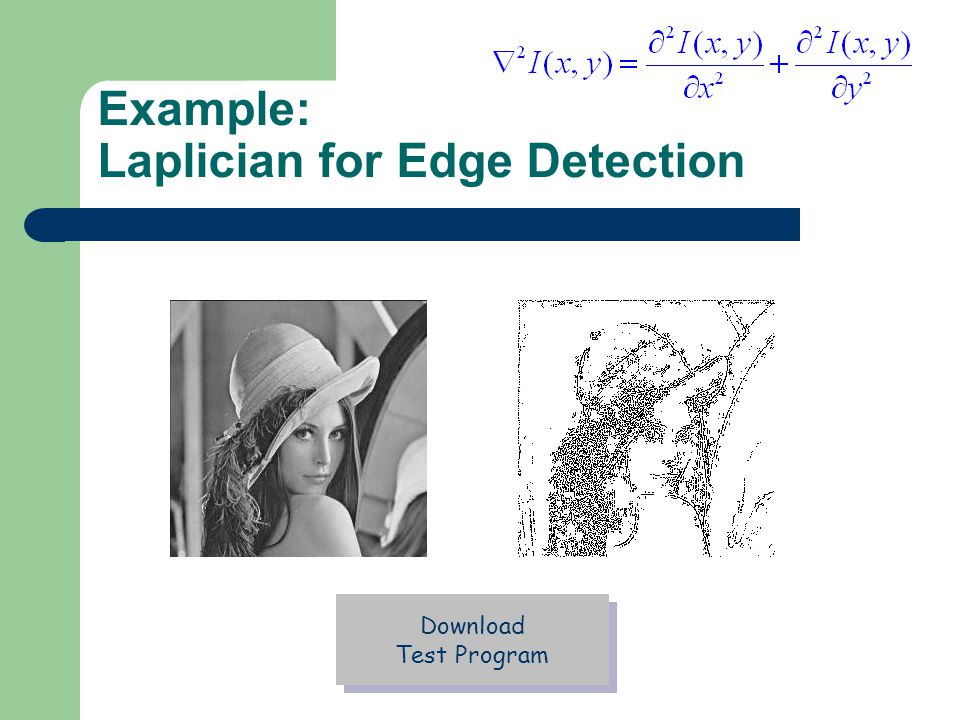 Example: Laplician for Edge Detection Download Test Program Download Test Program
