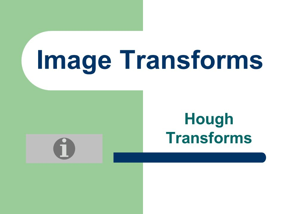 Image Transforms Hough Transforms