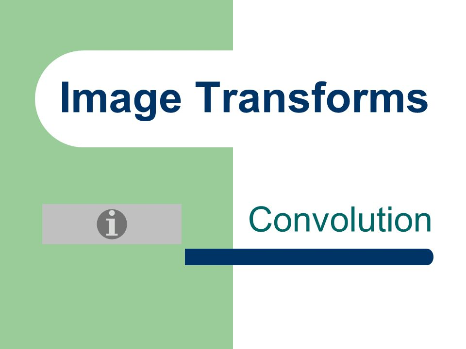 Image Transforms Convolution