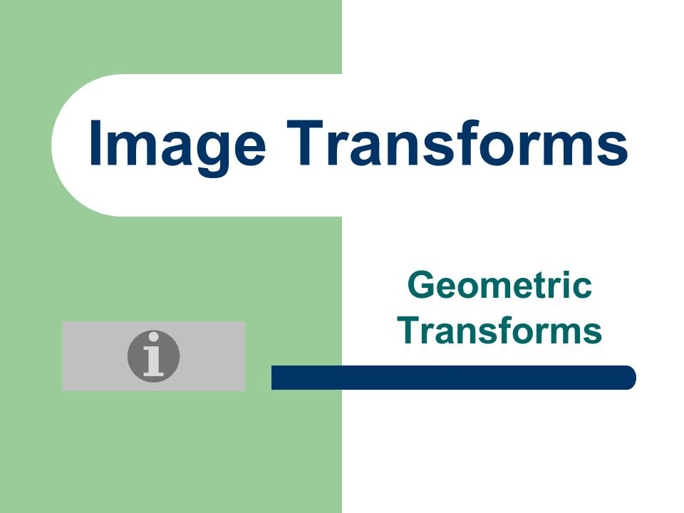 Image Transforms Geometric Transforms