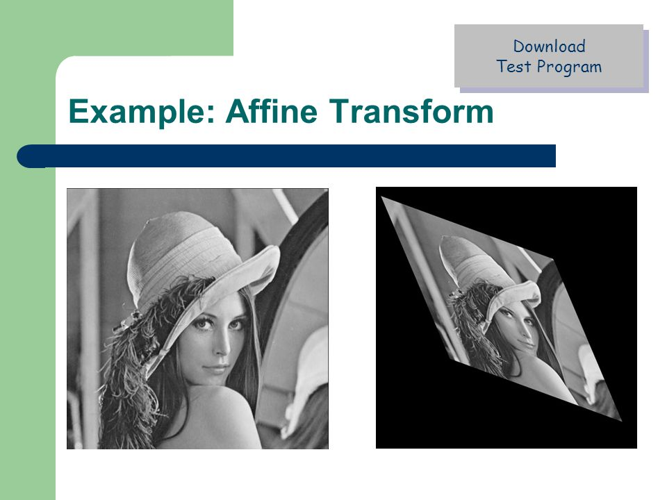 Example: Affine Transform Download Test Program Download Test Program