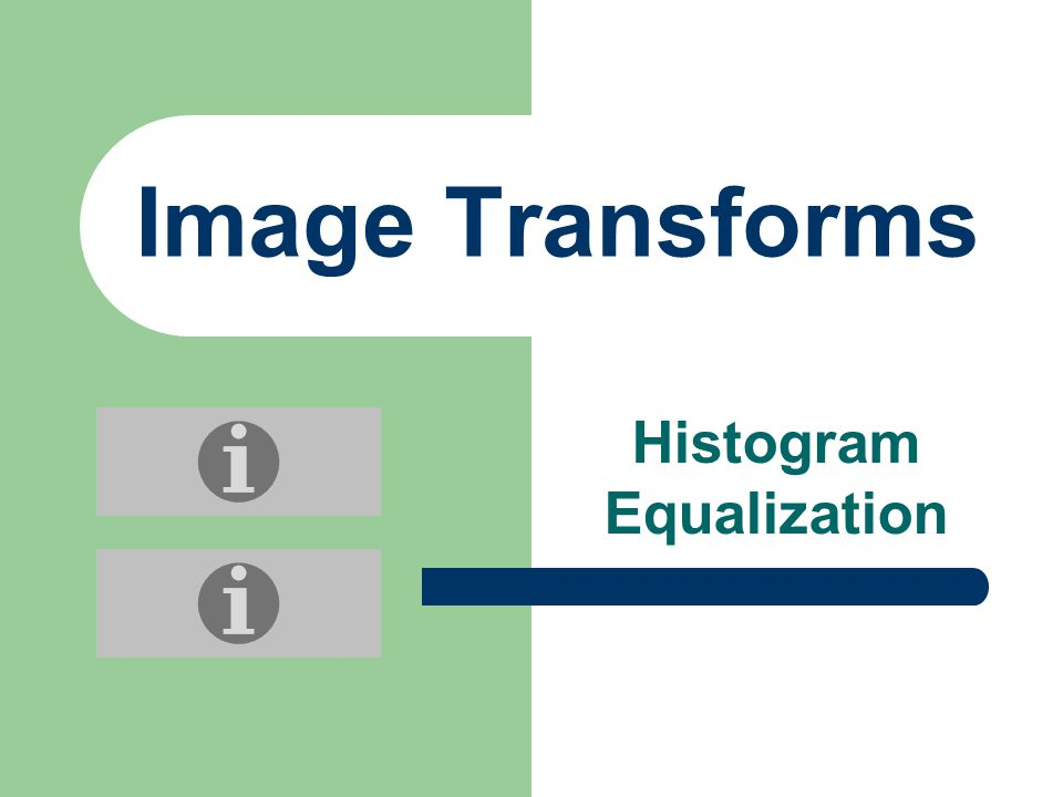Image Transforms Histogram Equalization
