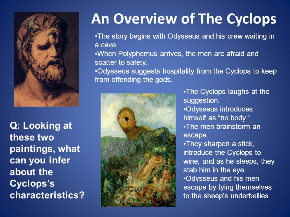 An Overview of The Cyclops Q: Looking at these two paintings, what can you infer about the Cyclops's characteristics.