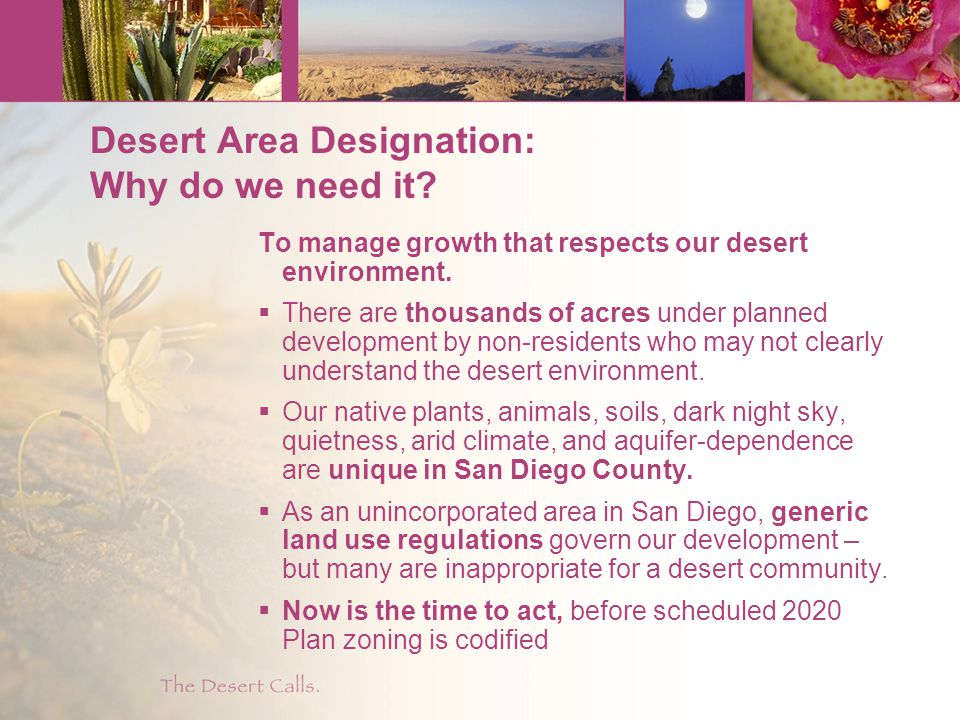 Desert Area Designation: Why do we need it.To give us a platform for a voice about how we grow.