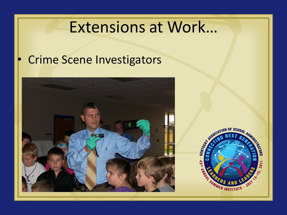 Extensions at Work… Crime Scene Investigators
