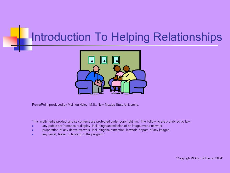 Introduction To Helping Relationships PowerPoint produced by Melinda Haley, M.S., New Mexico State University.