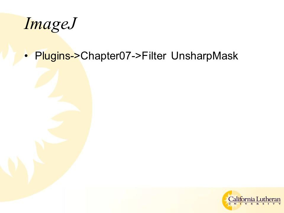 ImageJ Plugins->Chapter07->Filter UnsharpMask