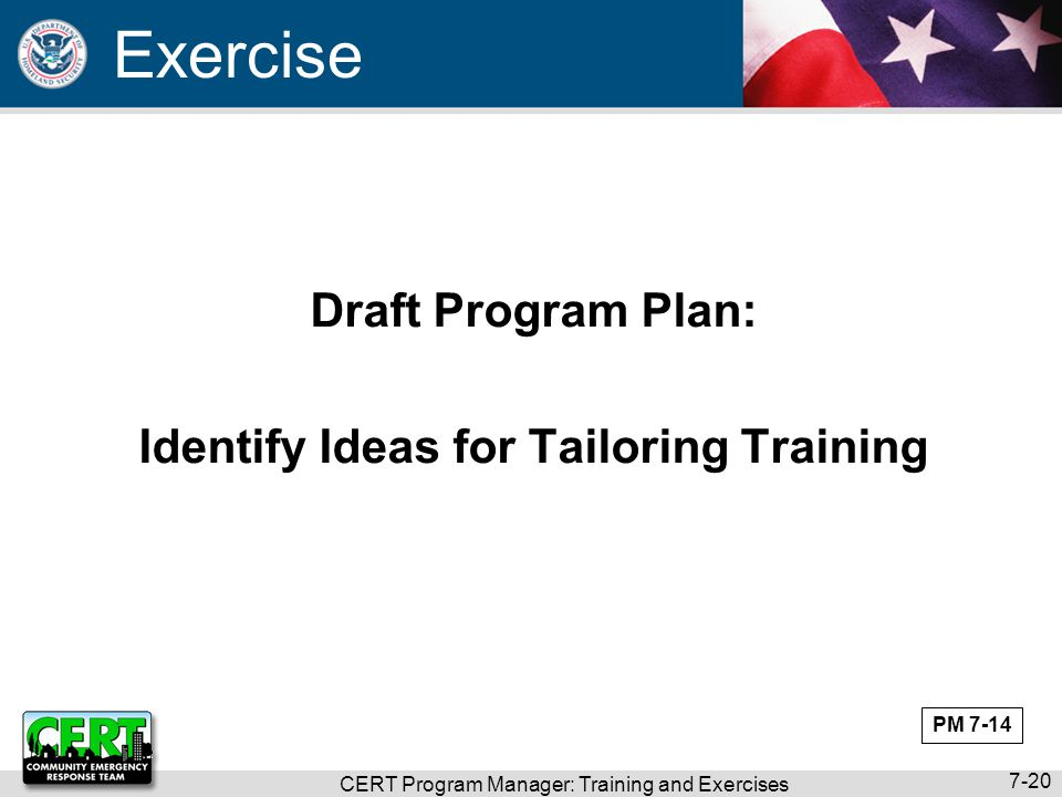 CERT Program Manager: Training and Exercises 7-20 Draft Program Plan: Identify Ideas for Tailoring Training Exercise PM 7-14