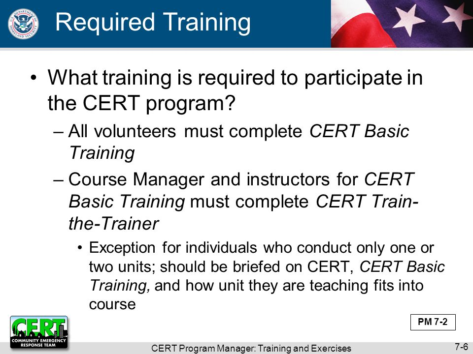CERT Program Manager: Training and Exercises 7-17 Materials on CERT Web Site How to tailor Unit 1 How to hide PowerPoint visuals that are not relevant How to insert photos into PowerPoint How to keep Word files accessible for people with disabilities PM 7-12