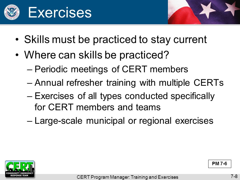 CERT Program Manager: Training and Exercises 7-19 Debrief Questions participants need to answer –What are the pertinent facts that must be gathered.