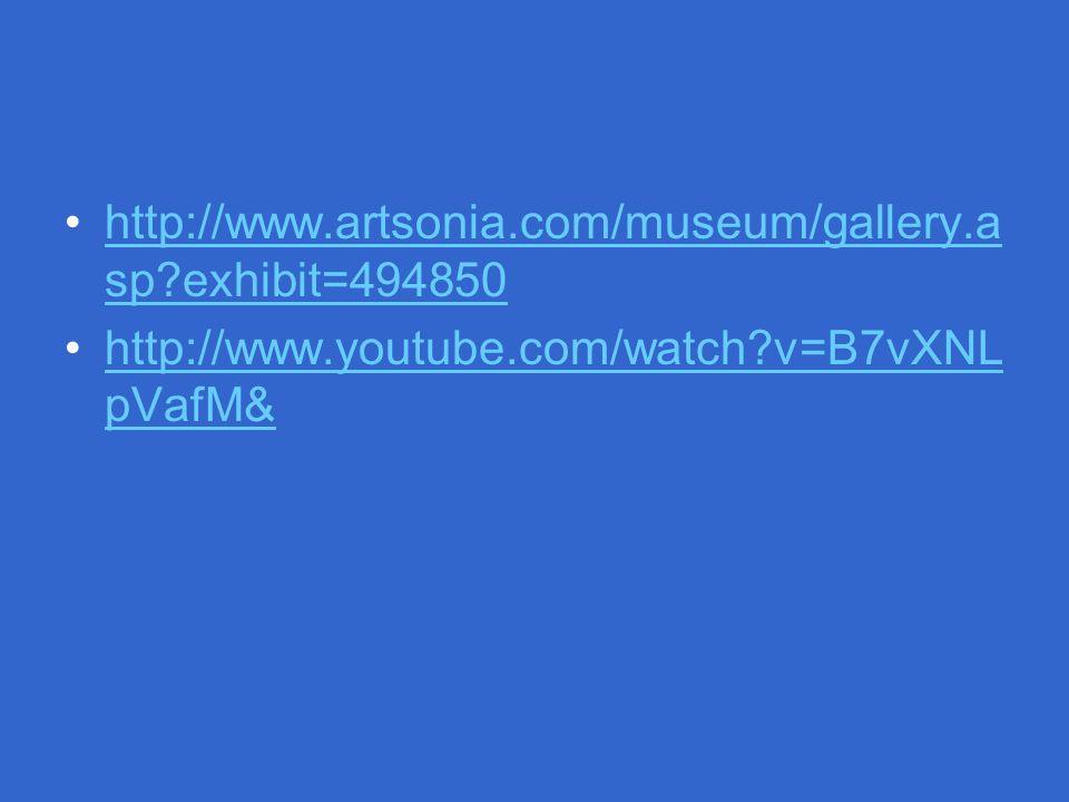 http://www.artsonia.com/museum/gallery.a sp exhibit=494850http://www.artsonia.com/museum/gallery.a sp exhibit=494850 http://www.youtube.com/watch v=B7vXNL pVafM&http://www.youtube.com/watch v=B7vXNL pVafM&