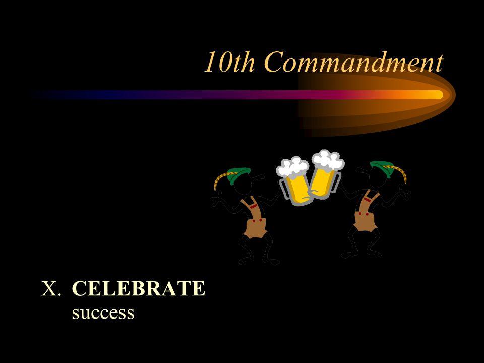 10th Commandment X.CELEBRATE success