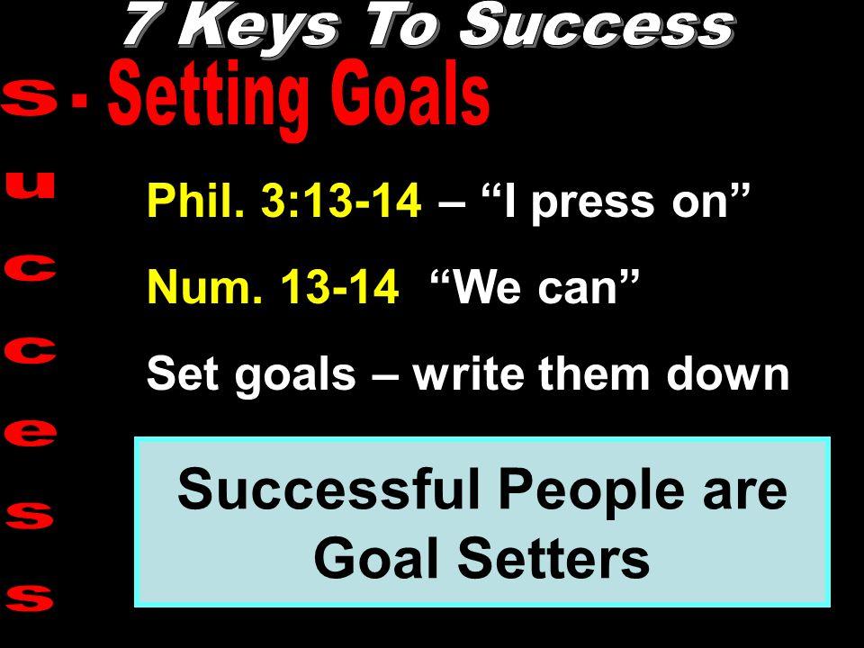 Phil. 3:13-14 – I press on Num.