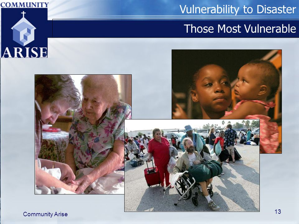 Vulnerability to Disaster Community Arise 13 Those Most Vulnerable