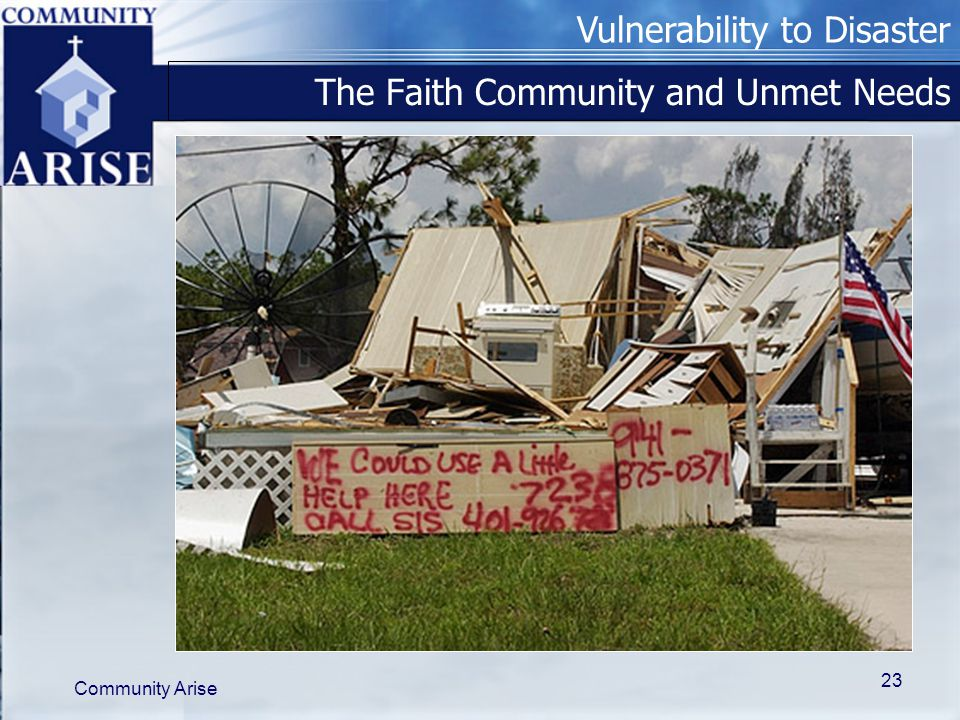Vulnerability to Disaster Community Arise 23 The Faith Community and Unmet Needs
