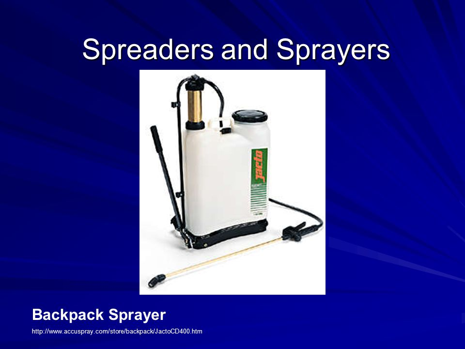 Spreaders and Sprayers Backpack Sprayer http://www.accuspray.com/store/backpack/JactoCD400.htm