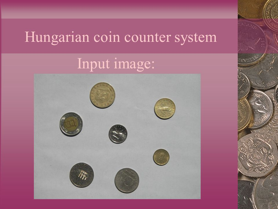 Hungarian coin counter system Input image: