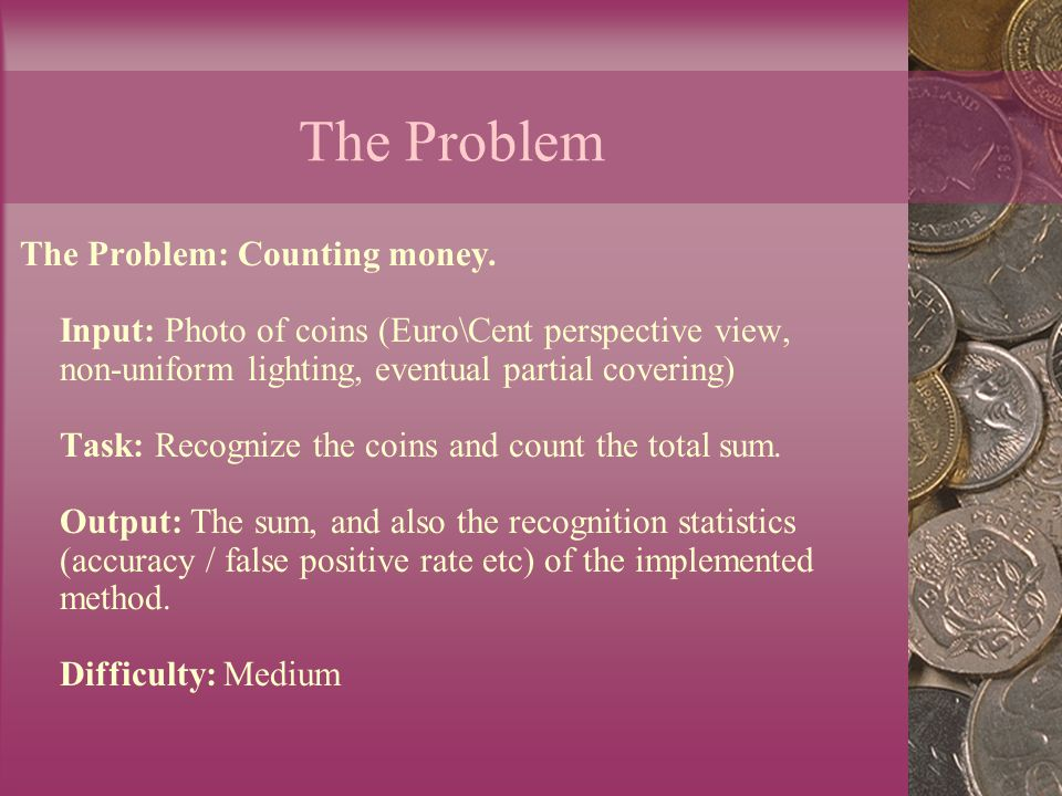 The Problem: Counting money.