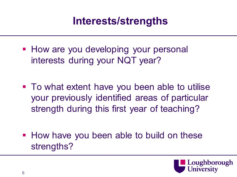 Interests/strengths  How are you developing your personal interests during your NQT year.