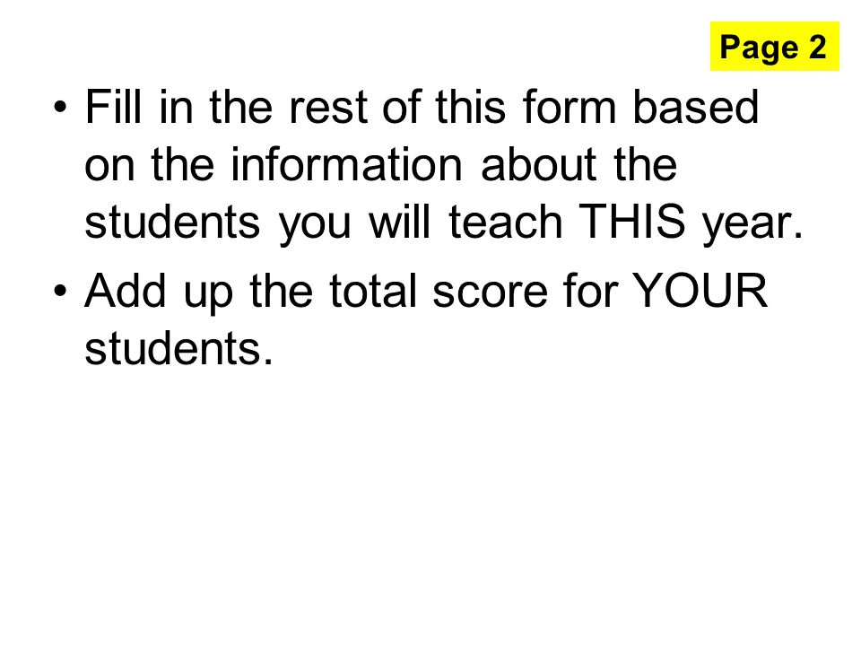 Fill in the rest of this form based on the information about the students you will teach THIS year.