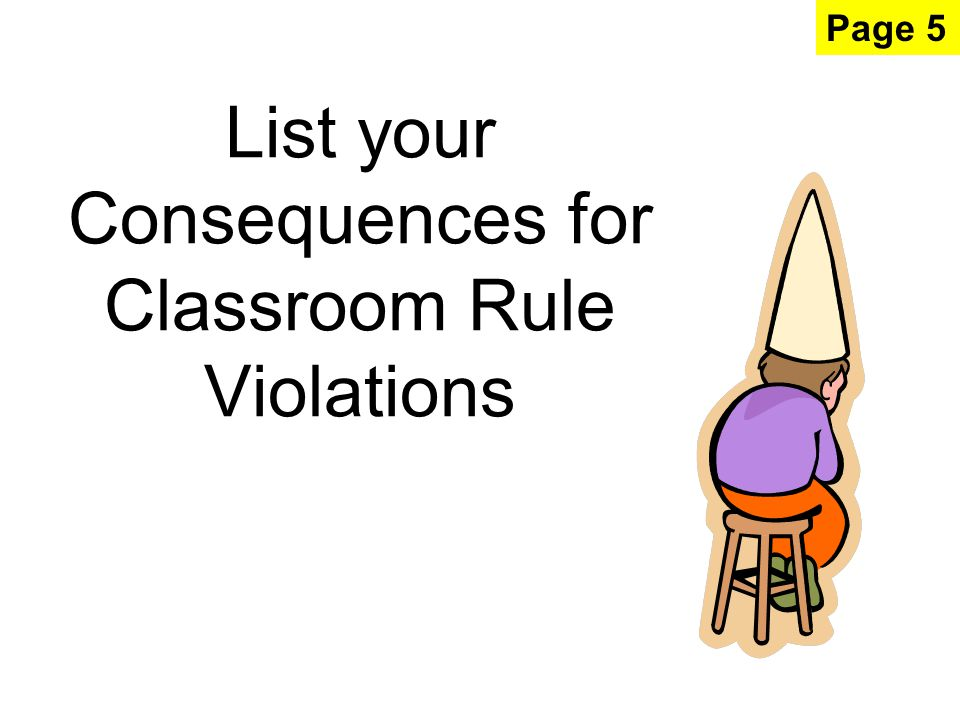 List your Consequences for Classroom Rule Violations Page 5