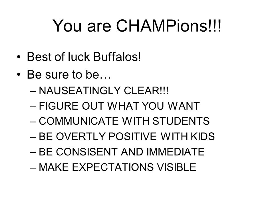 You are CHAMPions!!. Best of luck Buffalos. Be sure to be… –NAUSEATINGLY CLEAR!!.