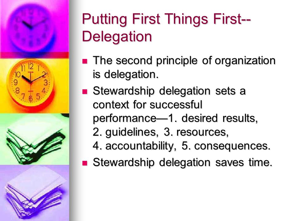 Putting First Things First-- Initiative People develop their initiative through five levels— People develop their initiative through five levels— 1.