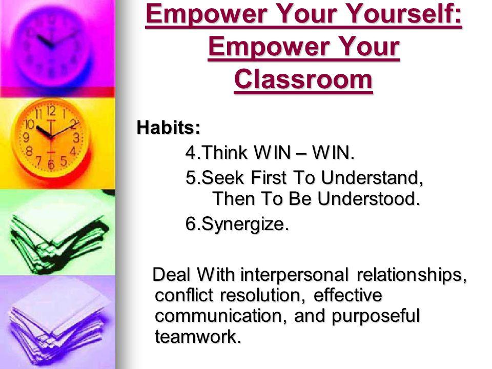 Habit 4: Think Win – Win.