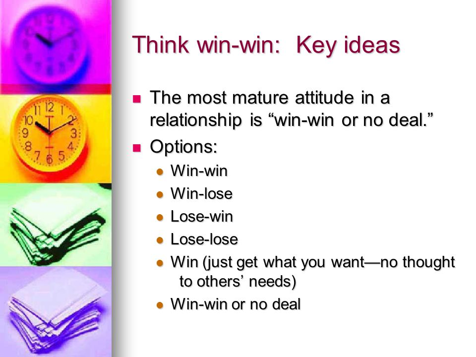 Think win-win: Key ideas Is win-win an independent or interdependent reality.